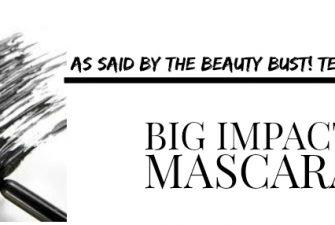 BEAUTY: Mascara with big impact