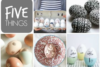FIVE THINGS: Unique ways to decorate easter eggs