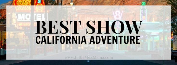 BestShowCaliforniaAdventure