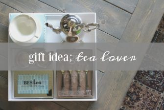 GIFT IDEA; tea lover