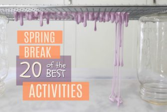 20 of the BEST Spring Break Activities
